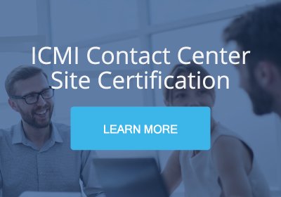 Learn more about the ICMI Contact Center Site Certification