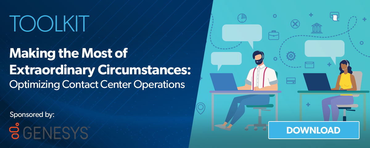 Toolkit: Making the Most of Extraordinary Circumstances: Optimizing Contact Center Operations