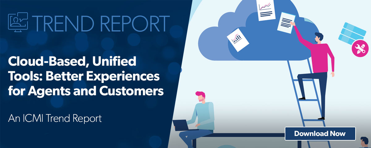 Trend Report: Cloud-Based, Unified Tools: Better Experiences for Agents and Customers