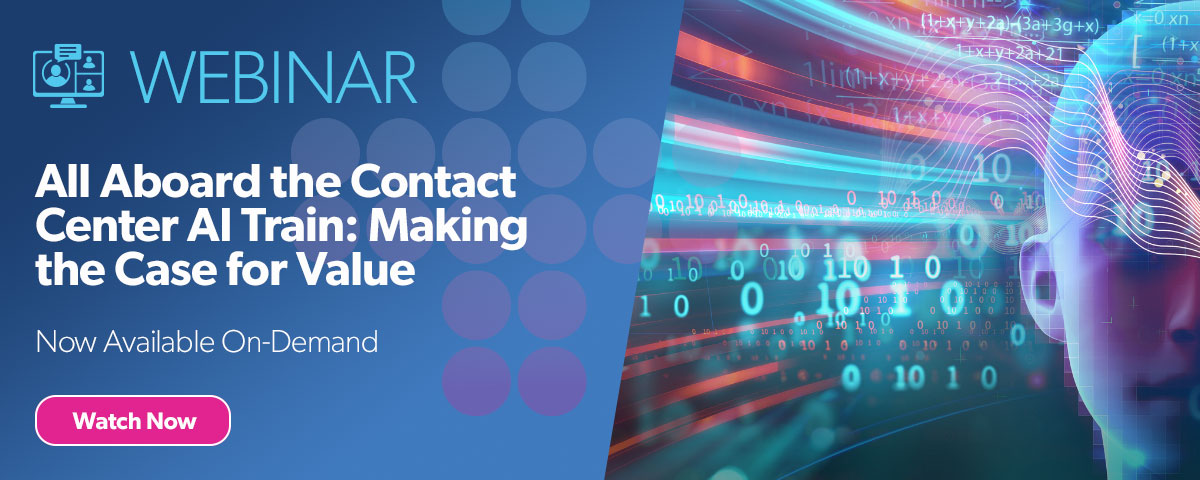 Webinar: All Aboard the Contact Center AI Train: Making the Case for Value