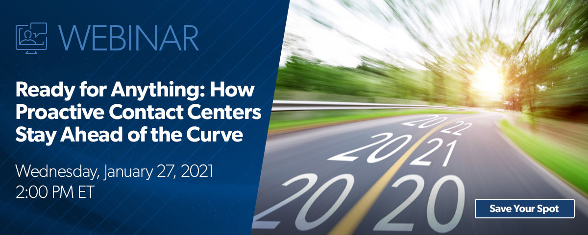 Webinar: Ready for Anything: How Proactive Contact Centers Stay Ahead of the Curve