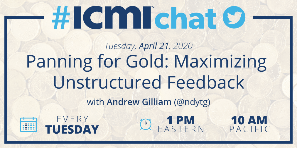 ICMIchat April 21, Maximizing Unstructured Feedback