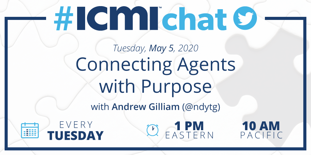 #ICMIchat May 5, 2020, Connecting Agents with Purpose