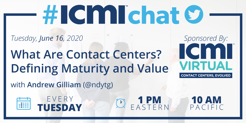 What are Contact Centers: Defining Maturity and Value #ICMIchat