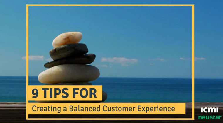 9 Tips for Creating a Balanced CX Experience