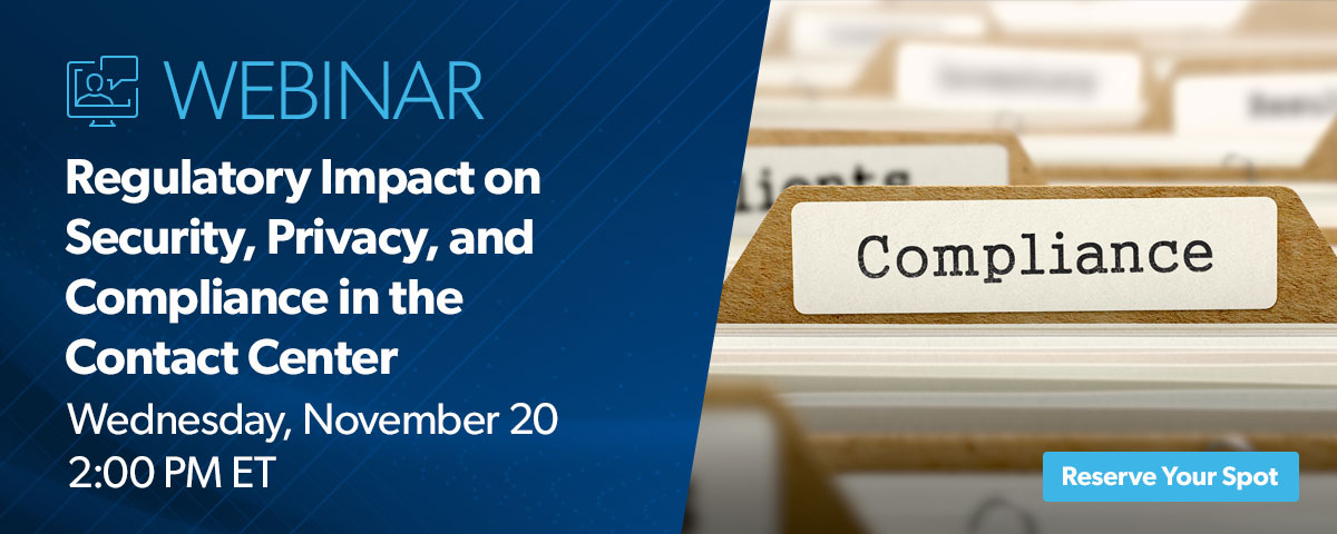 Webinar Regulatory Impact on Security Privacy Compliance in the Contact Center