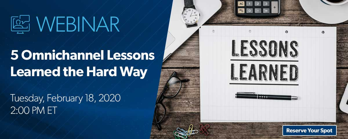 Webinar: 5 Omnichannel Lessons Learned the Hard Way