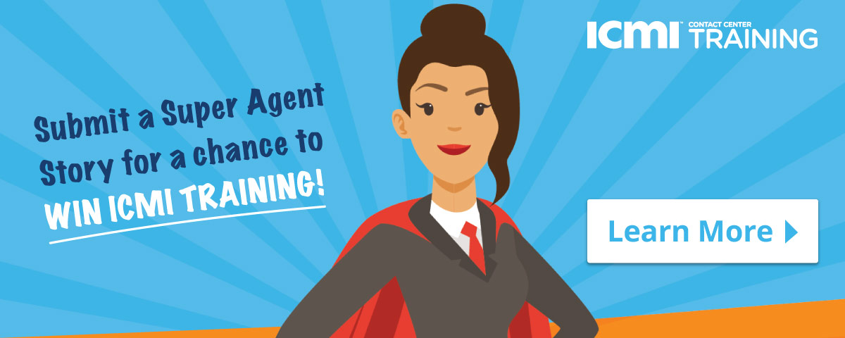 Submit a super agent story to ICMI training to enter the contest
