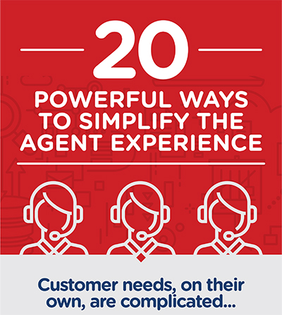 20 Powerful Ways to Simplify the Agent Experience