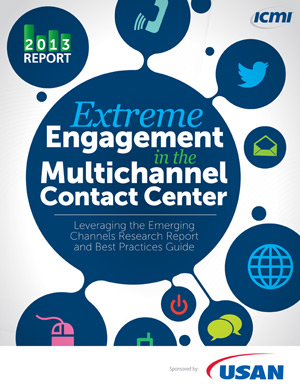 Extreme Engagement in the Multichannel Contact Center: Leveraging the Emerging Channels Research Report and Best Practices Guide