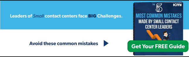 Download the free ICMI Training guide: The 5 Most Common Mistakes Made by Small Contact Center Leaders
